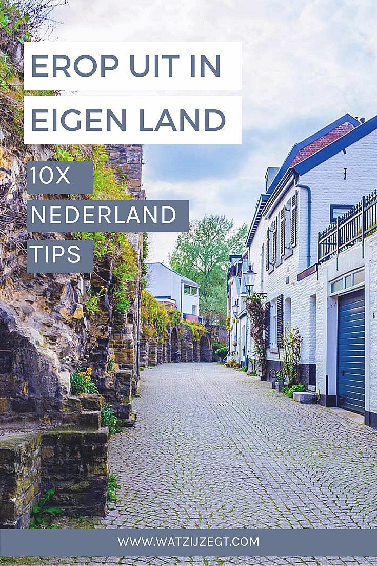 10x Eropuit in eigen land: de leukste (steden)trips in Nederland