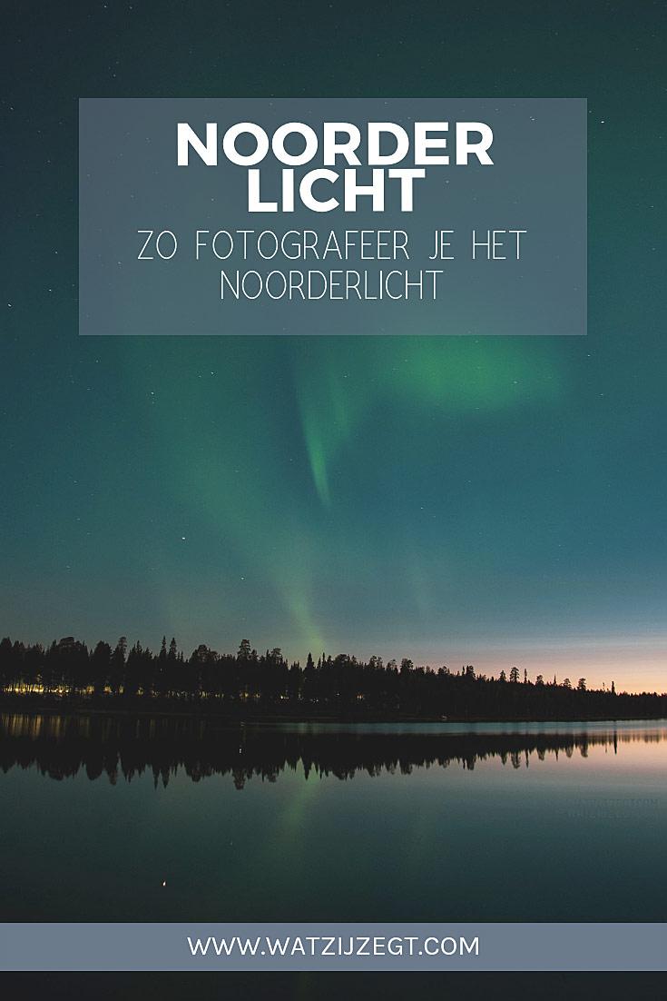 Het Noorderlicht zien én fotograferen in Lapland: handige tips